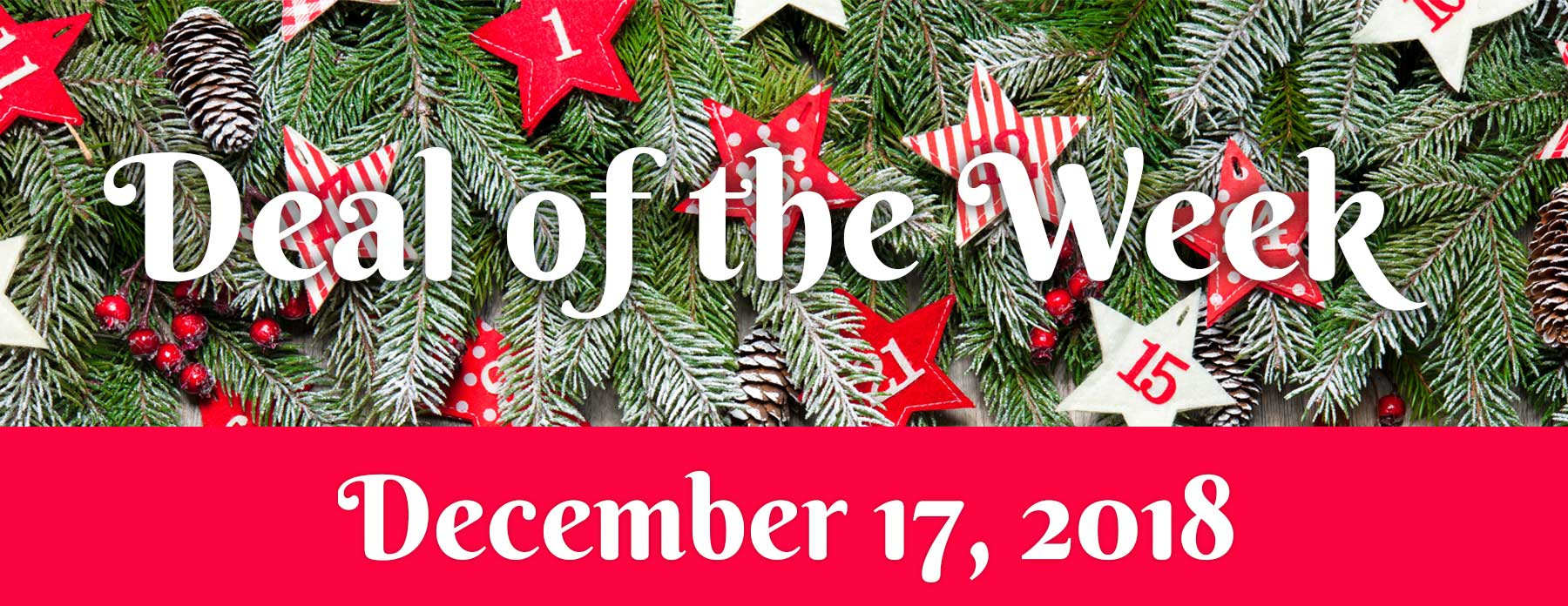 Deal Of The Week – December 17, 2018